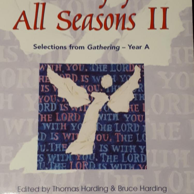 Worship for All Seasons II:  Selections from Gathering - Year A.  By Thomas Harding & Bruce Harding ISBN 9781551341347
